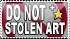 DO NOT FAV STOLEN ART stamp by pugbun