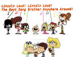 Lincoln Loud, Best Dang Brother Anywhere Around!