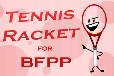 Tennis Racket for BFPP