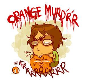 The Orange Merrrrdr'r