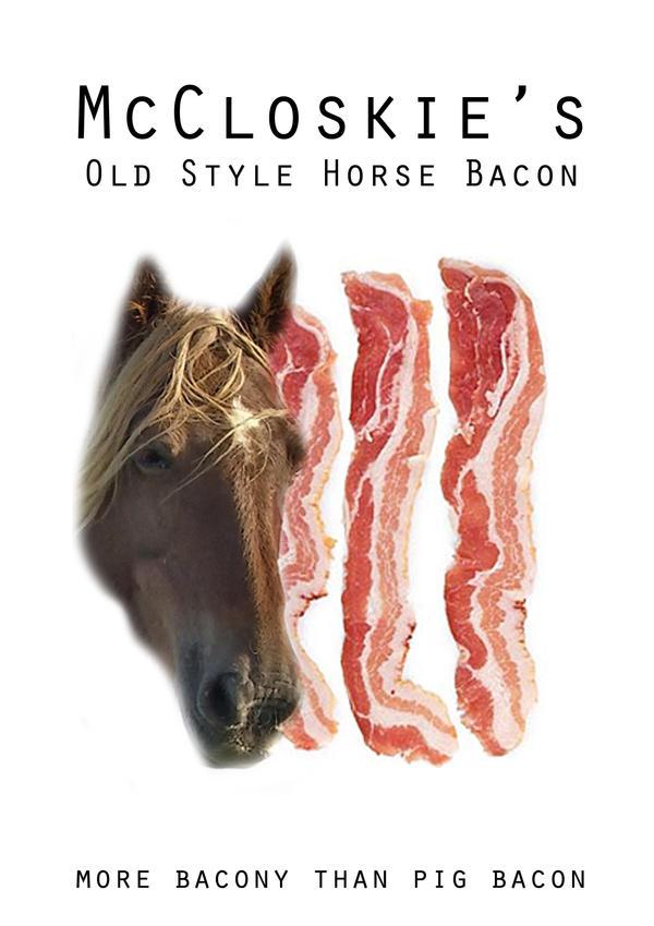 http://fc08.deviantart.net/fs31/i/2008/223/d/8/horse_bacon_by_shotgunwhitla.jpg