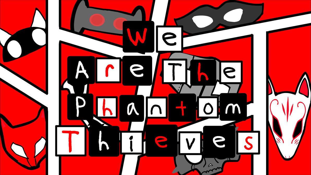 We Are The Phantom Thieves By Kingofping654 On DeviantArt