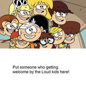 The Loud kids welcome a blank meme by Mroyer782