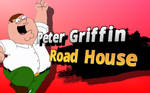 Peter Girffin Road House