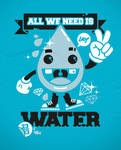 All we need is WATER