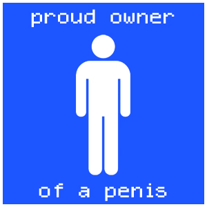 Proud Owner of a Penis by millenia89