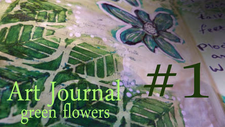 Art Journal page - Green Flowers by SunshineRachael