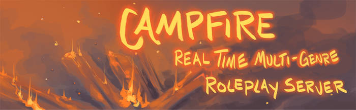 Campfire: Come Roleplay! (Read desc)