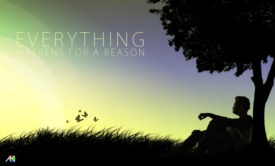 Everything happens for a Reason by A-K207