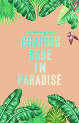 Graphic Babe in Paradise by rebelamongstars