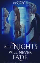 Blue Nights will never fade by rebelamongstars