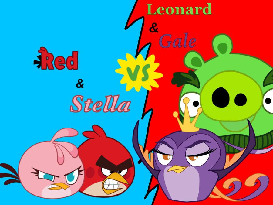 Angry Birds: Red and Stella VS Leonard and Gale by BrunoMilan13