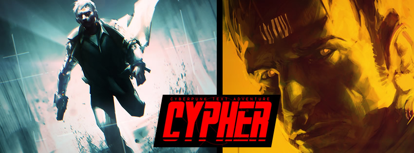 Cypher: cyberpunk text adventure by artbycarlos