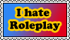 I hate roleplay Stamp by iedasb