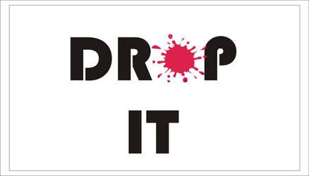 DROP IT by NeelamChandwani