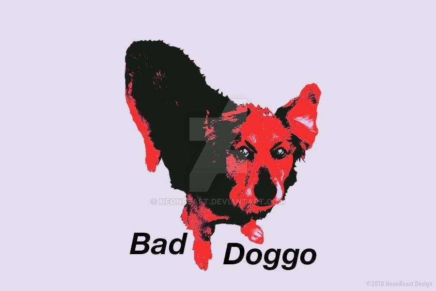 Bad Doggo by NeonBeasT
