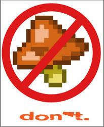 Don't Eat It.