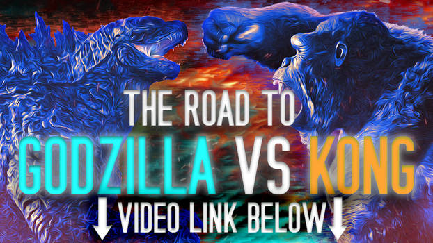 The Road to Godzilla vs Kong LINK
