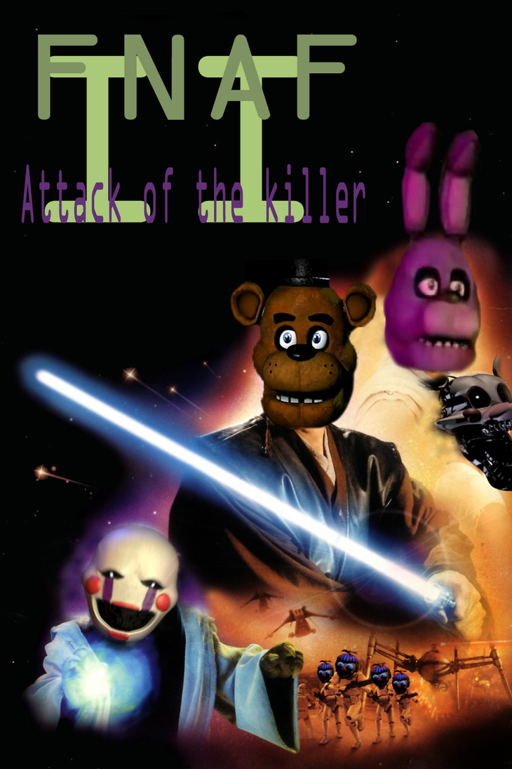 FNAF Episode II Attack of the Killer by longlostlive on ...