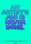 An Artist's Job Is Never Done