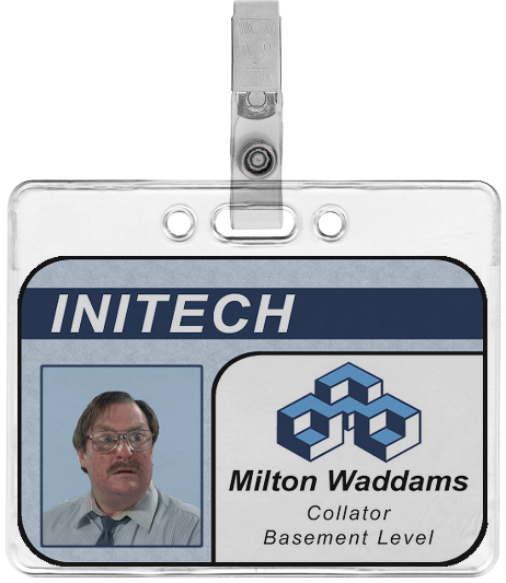 Initech Milton Waddams Employee Badge By TacoApple On DeviantArt - Employee badge template