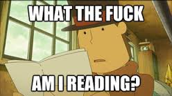 MY REACTION TO FAN-FICS (MOST OF THEM) by professorlayton22