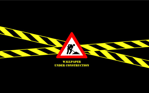 Wallpaper Under Construction By Booyahates On Deviantart