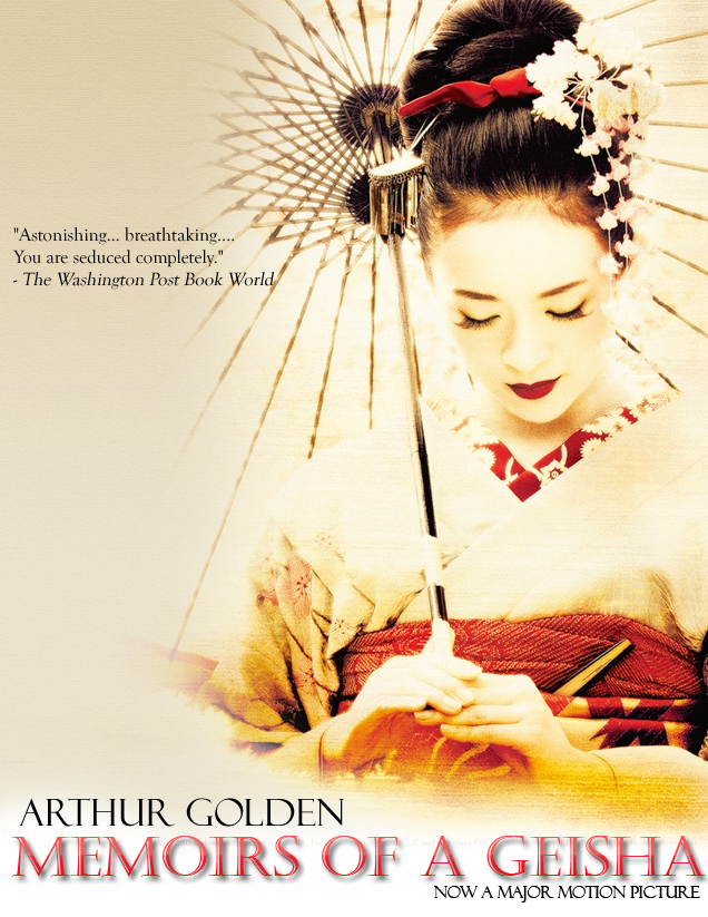 memoirs of a geisha book and movie analysis Book vs movie: memoirs of a geisha posted: may 21, 2011 in uncategorized tags: comparison, contrast, film, film adaptation, geisha, memoirs of a geisha, movie, novel 0 memoirs of a geisha by arthur golden comparison i just as i was standing the frame erect again, the door slid open all at once, and i turned to see hatsumomo.
