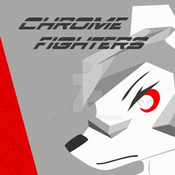 Chrome-Fighters-Album-Cover by KraftyFox