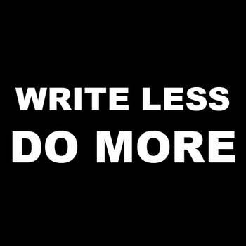 WRITE LESS DO MORE