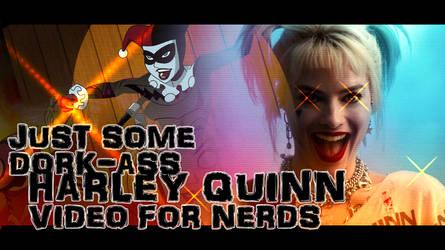 Video: Just Some Dork-ass Harley Quinn Video...