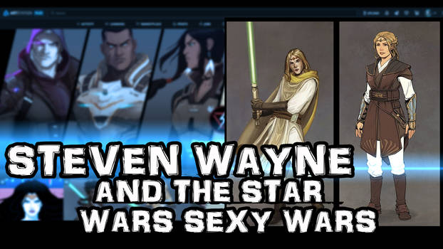 Steven Wayne and the Star Wars Sexy Wars