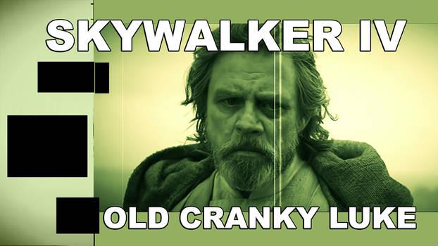 Video: Skywalker IV: Old Cranky Luke