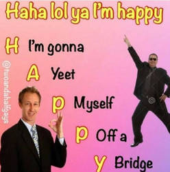 Haha lol ya I'm happy by francy-is-the-best