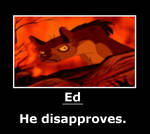 Ed sees. He disapproves.