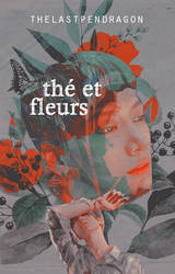 The Et Fleurs {wattpad cover} by LivOllie