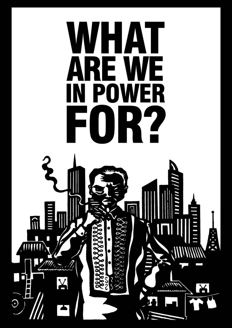 'WHAT ARE WE IN POWER FOR?' (2011)
