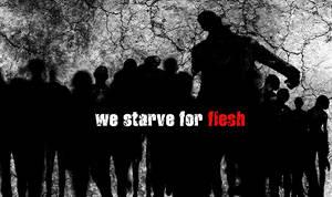 We Starve For Flesh by LeFinAbsolueDuMonde