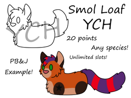 Smol Loaf YCH [always open] by SammichPup