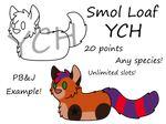 Smol Loaf YCH [always open]
