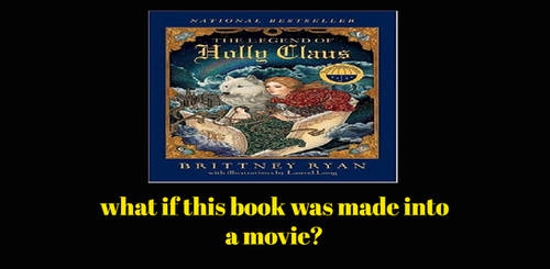 What If The Legend Of Holly Claus Was Made Into...