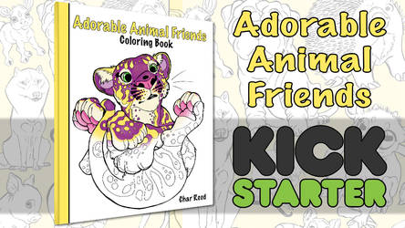 Adorable Animal Friends KICKSTARTER! by CharReed