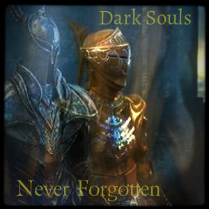 Fanfic cover art Dark Souls: Never forgotten by Reaper81609