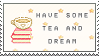 Have Some Tea and Dream by tinystrawberry