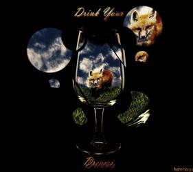 Drink Your Dreams by fishmanjo