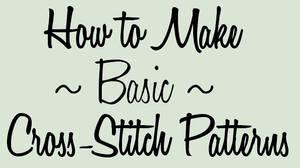 How to Make [Basic] Cross-Stitch Patterns