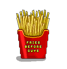 Fries before guys by bfadraw