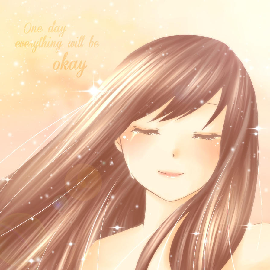 One day.... Everything will be okay. by MizuuHime