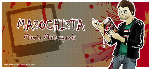 Mieciu- Masochist by Katrin-chan