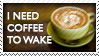 iNeedCoffeToWake by PhysicalMagic